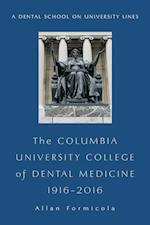 The Columbia University College of Dental Medicine, 1916–2016