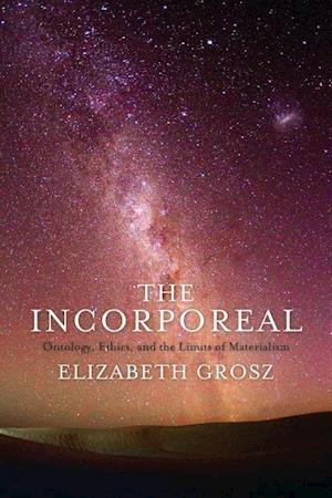 Bog, hardback The Incorporeal af Elizabeth Grosz