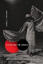 Learning to Kneel (Modernist Latitudes)