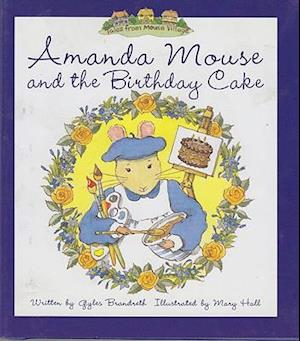 Amanda Mouse and the Birthday Cake af Gyles Brandreth, Mary Hall