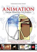 Animation from Pencils to Pixels af Tony White