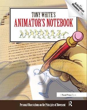 Tony White's Animator's Notebook af Tony White