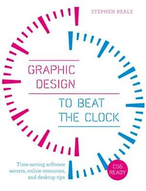 Graphic Design to Beat the Clock af Stephen Beale