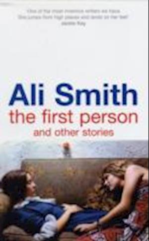 First Person And Other Stories af Ali Smith