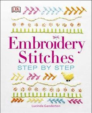 Embroidery Stitches Step-by-Step af Lucinda Ganderton