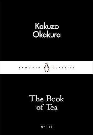 The Book of Tea af Kakuzo Okakura