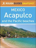 Rough Guide Snapshot Mexico: Acapulco and the Pacific beaches