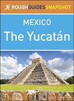Rough Guide Snapshot Mexico: The Yucat n