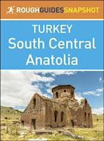 Rough Guide Snapshot Turkey: South Central Anatolia