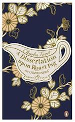 A Dissertation Upon Roast Pig & Other Essays af Charles Lamb