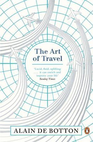 The Art of Travel af Alain De Botton