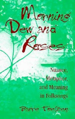 Morning Dew and Roses af Barre Toelken