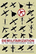 Demilitarization in the Contemporary World af Peter Stearns