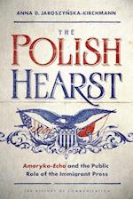 The Polish Hearst af Anna D. Jaroszynska-Kirchmann
