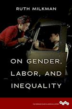 On Gender, Labor, and Inequality (Working Class in American History)