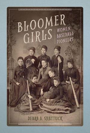Bog, hardback Bloomer Girls af Debra A. Shattuck