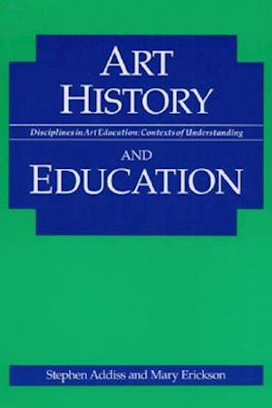 Art History and Education af Stephen Addiss