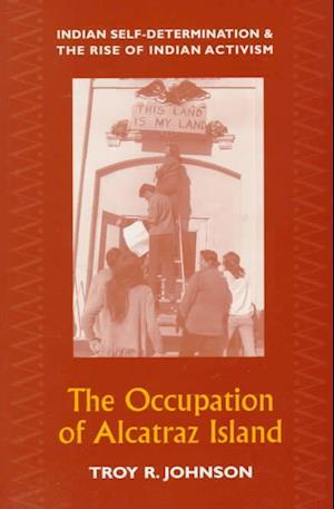 The Occupation of Alcatraz Island af Troy R Johnson