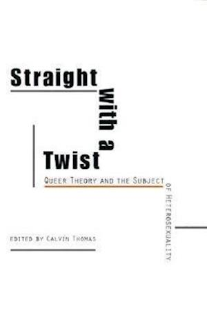 Straight with a Twist af Calvin Thomas
