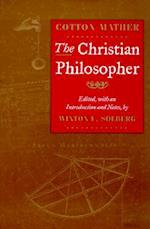 The Christian Philosopher af Cotton Mather