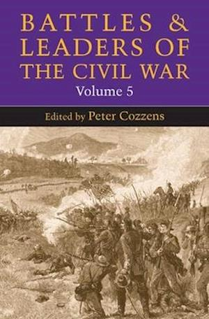 Battles and Leaders of the Civil War af Peter Cozzens