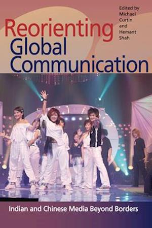 Reorienting Global Communication af Michael Curtin