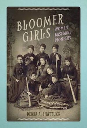 Bloomer Girls af Debra A. Shattuck