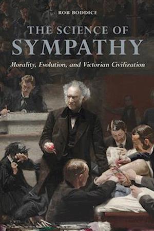 Bog, paperback The Science of Sympathy af Rob Boddice
