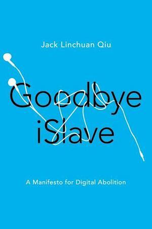 Goodbye Islave af Jack Linchuan Qiu