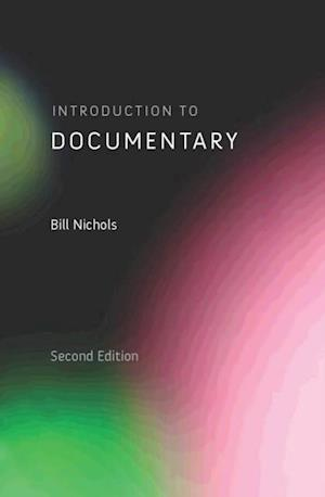 Introduction to Documentary, Second Edition af Bill Nichols