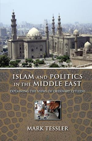 Islam and Politics in the Middle East af Mark Tessler