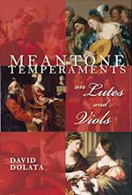 Meantone Temperaments on Lutes and Viols (Publications of the Early Music Institute)