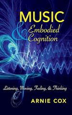 Music and Embodied Cognition (Musical Meaning and Interpretation)