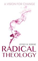 Radical Theology (Indiana Series in the Philosophy of Religion Hardcover)