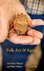 Folk Art and Aging (Material Vernaculars)