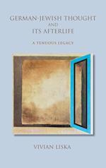 German-Jewish Thought and its Afterlife af Vivian Liska
