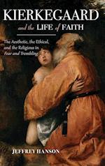 Kierkegaard and the Life of Faith af Jeffrey A. Hanson