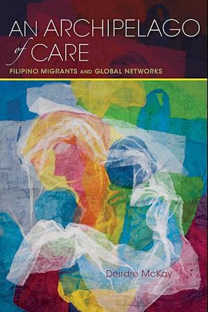 Bog, paperback An Archipelago of Care af Deirdre McKay