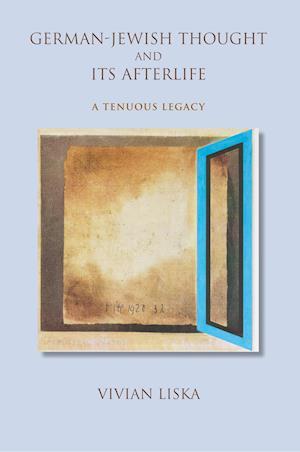 Bog, paperback German-Jewish Thought and its Afterlife af Vivian Liska