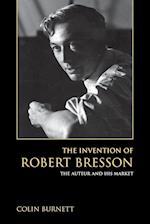 The Invention of Robert Bresson af Colin Burnett