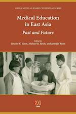 Medical Education in East Asia af Lincoln C. Chen
