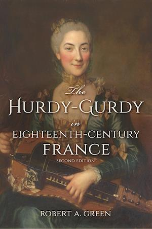Bog, paperback The Hurdy-Gurdy in Eighteenth-Century France af Robert A. Green