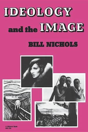 Ideology and the Image af Bill Nichols