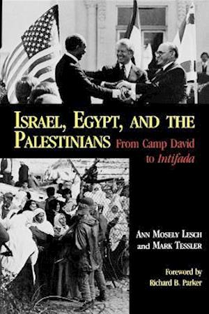 Israel, Egypt, and the Palestinians af Anne Mosely Lesch, Mark Tessler, Ann Mosely Lesch