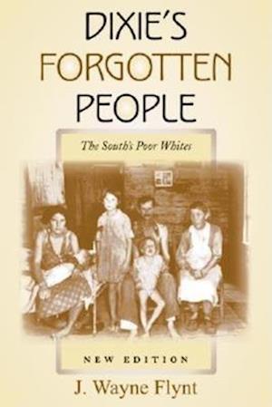 Dixie's Forgotten People af Wayne Flynt