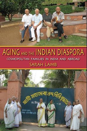 Aging and the Indian Diaspora af Sarah Lamb