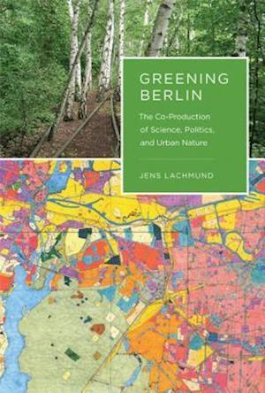 Greening Berlin af Jens Lachmund