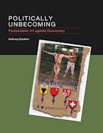 Politically Unbecoming af Anthony Gardner