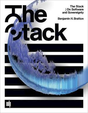 The Stack af Benjamin H. Bratton