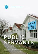 Public Servants (Critical Anthologies in Art and Culture, nr. 2)